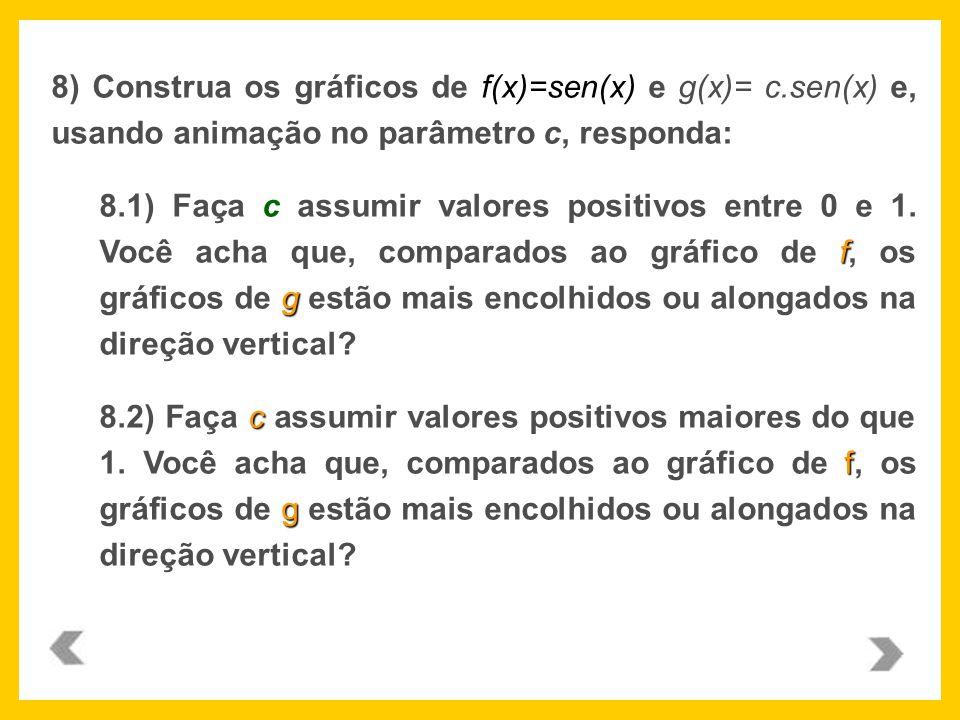 8) Construa os gráficos de f(x)=sen(x) e g(x)= c
