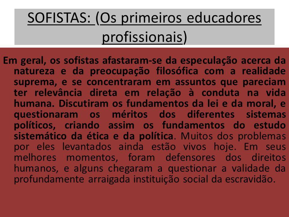SOFISTAS: (Os primeiros educadores profissionais)