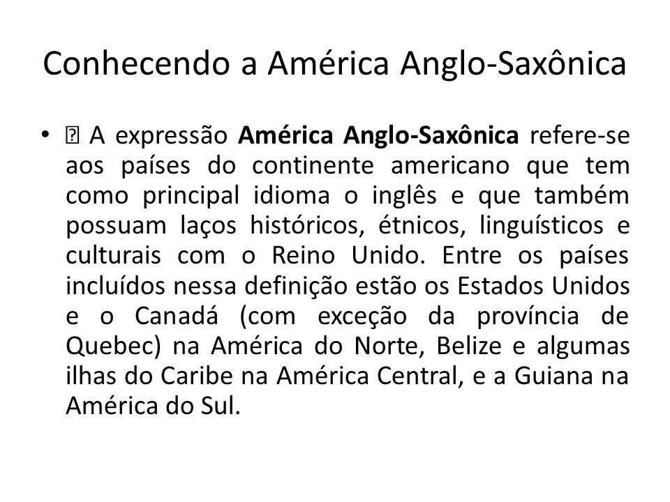 Conhecendo a América Anglo-Saxônica