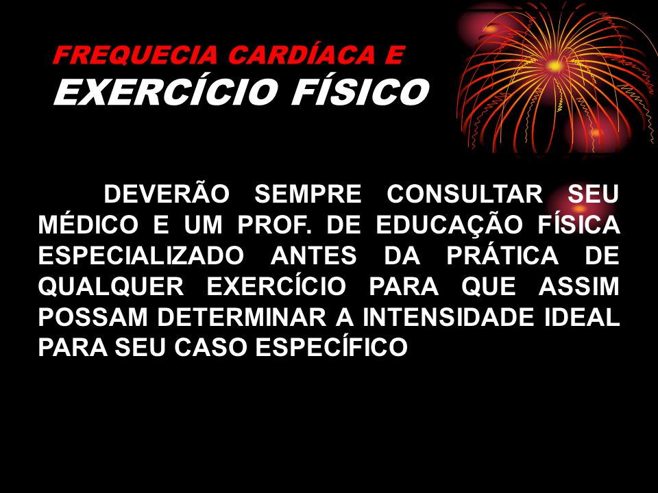FREQUECIA CARDÍACA E EXERCÍCIO FÍSICO