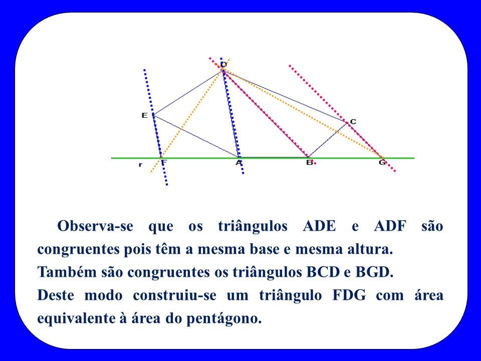 Observa-se que os triângulos ADE e ADF são congruentes pois têm a mesma base e mesma altura.