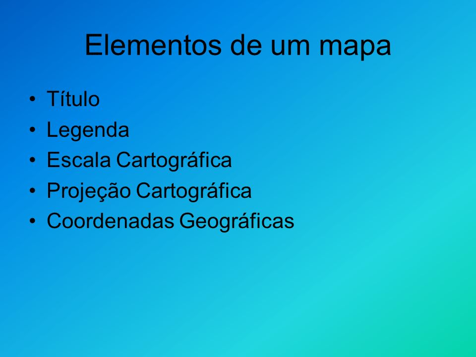 Elementos de um mapa Título Legenda Escala Cartográfica