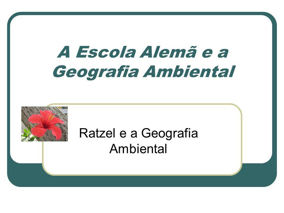 A Escola Alemã e a Geografia Ambiental