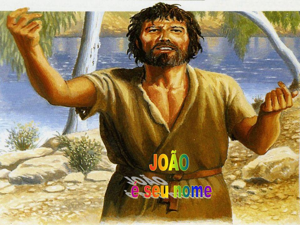 JOÃO é seu nome