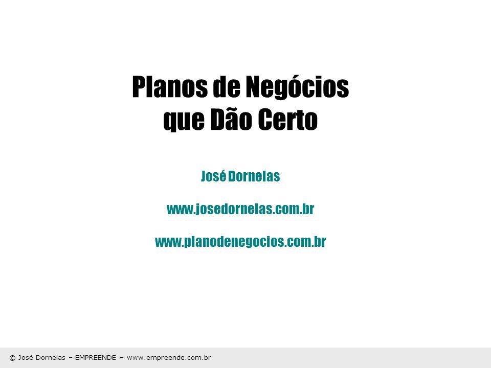Planos de Negócios que Dão Certo José Dornelas www. josedornelas. com