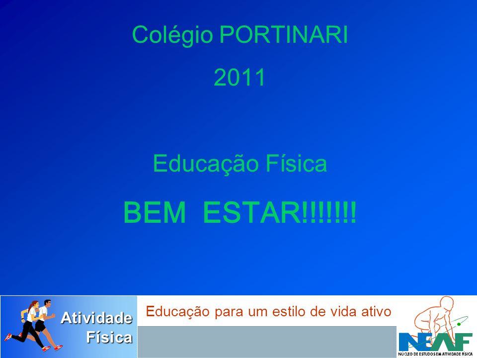 Colégio PORTINARI 2011 Educação Física BEM ESTAR!!!!!!!