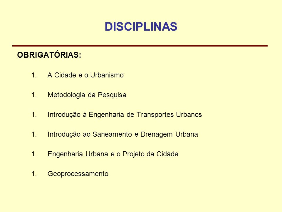 DISCIPLINAS OBRIGATÓRIAS: A Cidade e o Urbanismo