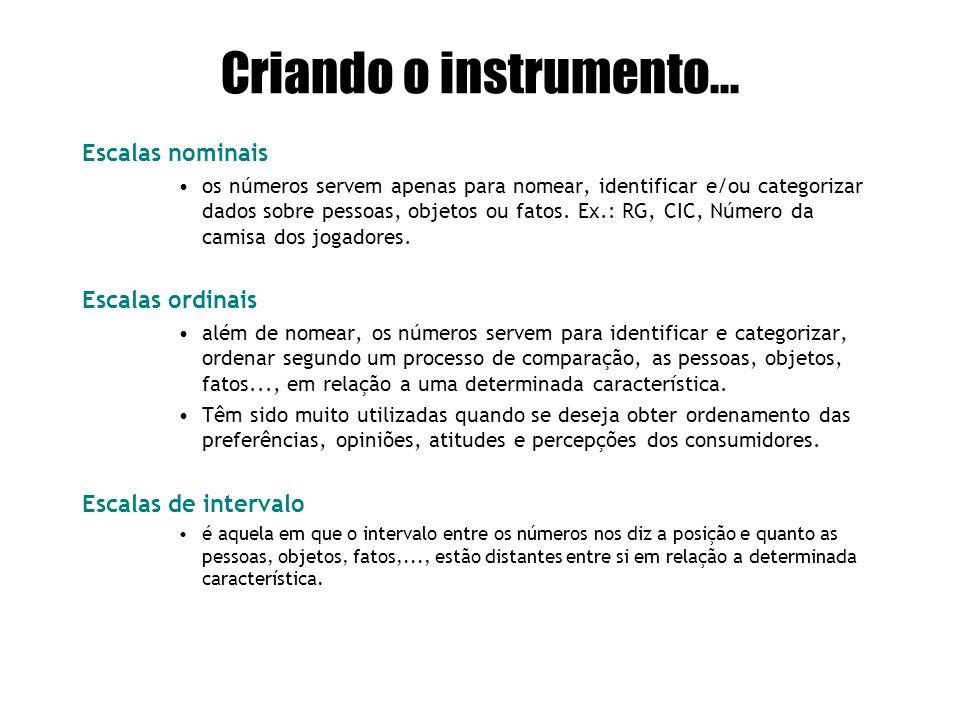 Criando o instrumento... Escalas nominais Escalas ordinais