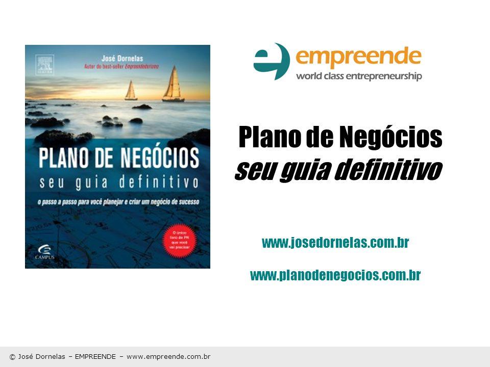 Plano de Negócios seu guia definitivo www. josedornelas. com. br www