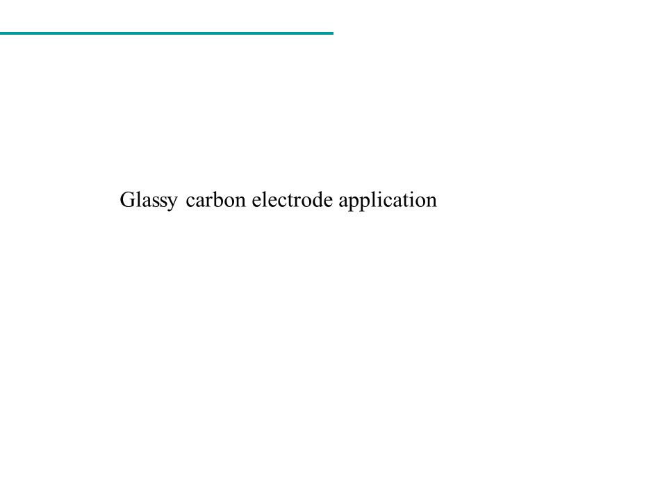 Glassy carbon electrode application