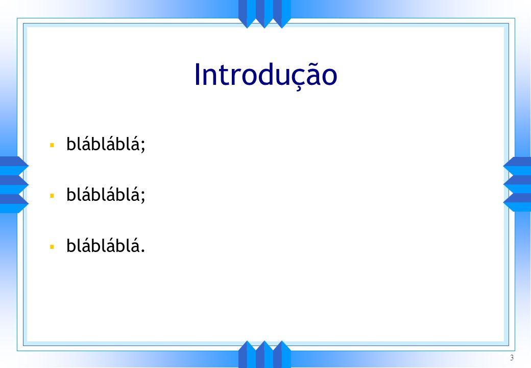 Introdução blábláblá; blábláblá. 3
