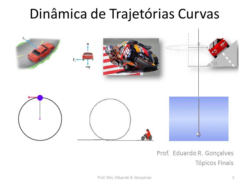 Dinâmica de Trajetórias Curvas