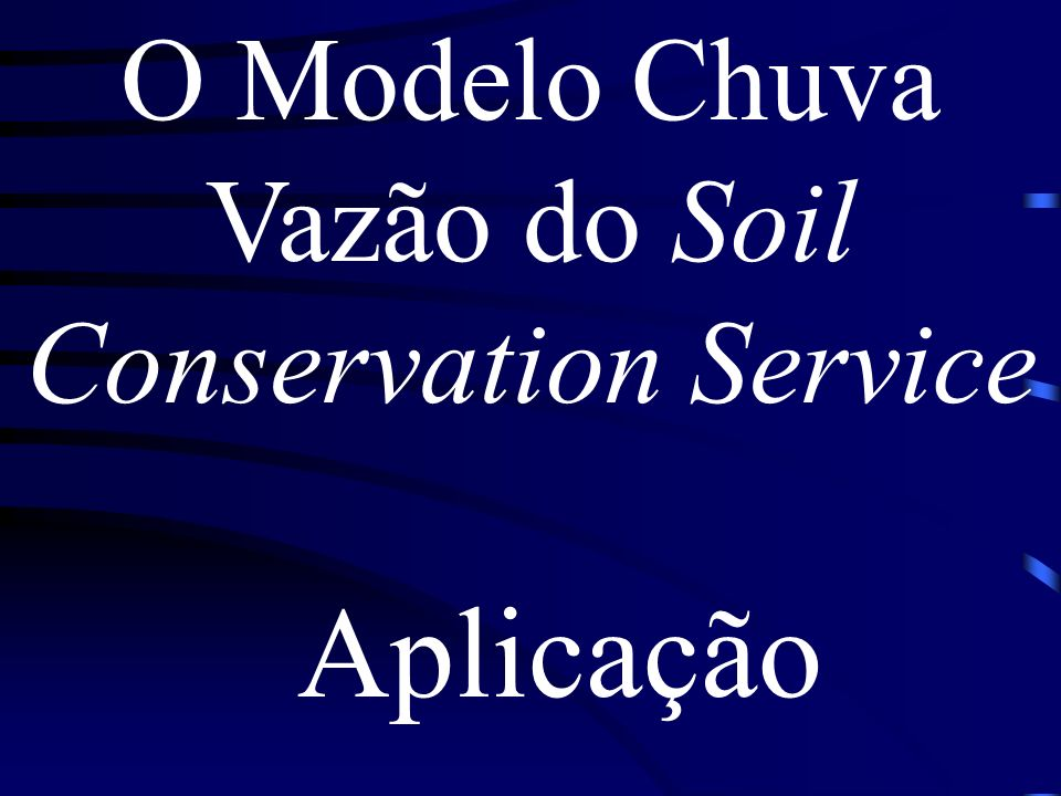 O Modelo Chuva Vazão do Soil Conservation Service
