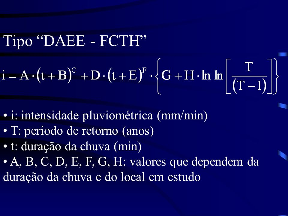 Tipo DAEE - FCTH i: intensidade pluviométrica (mm/min)