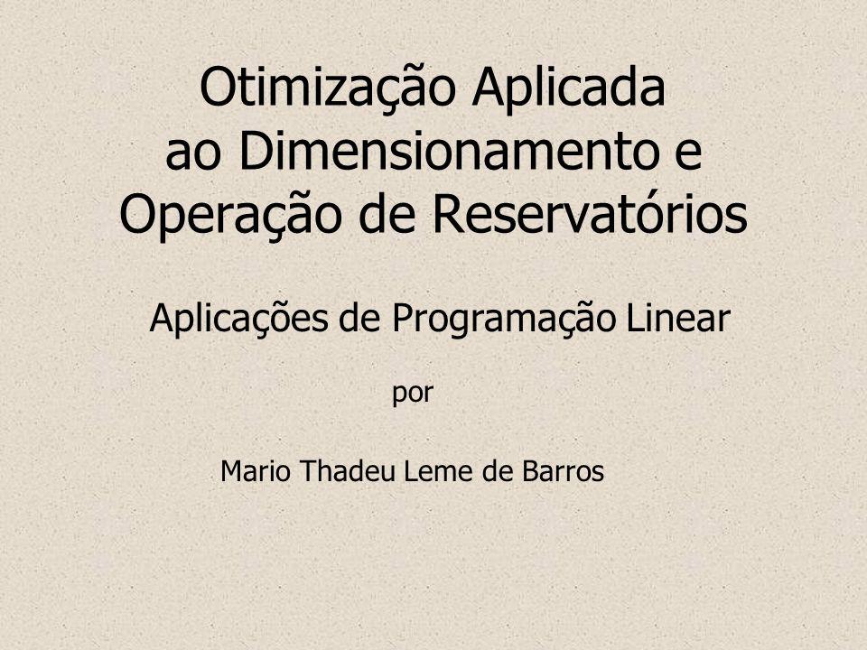 Otimização Aplicada ao Dimensionamento e Operação de Reservatórios