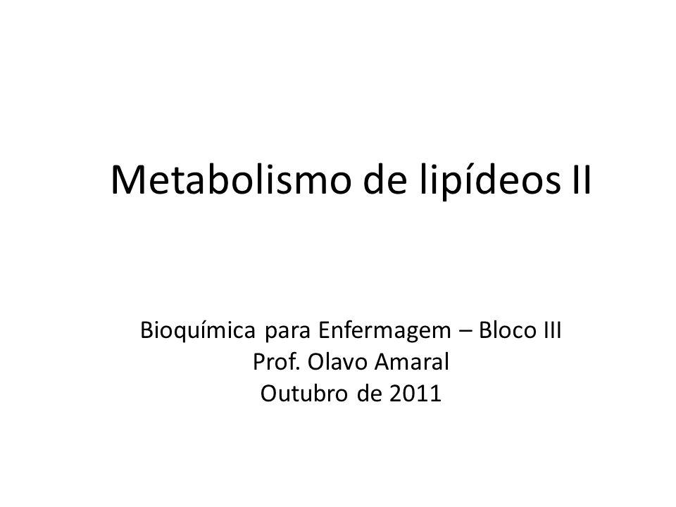 Metabolismo de lipídeos II