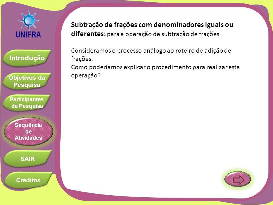 Subtração de frações com denominadores iguais ou diferentes: para a operação de subtração de frações