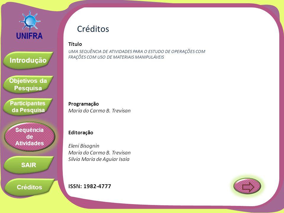 Créditos ISSN: 1982-4777 Título Programação Maria do Carmo B. Trevisan
