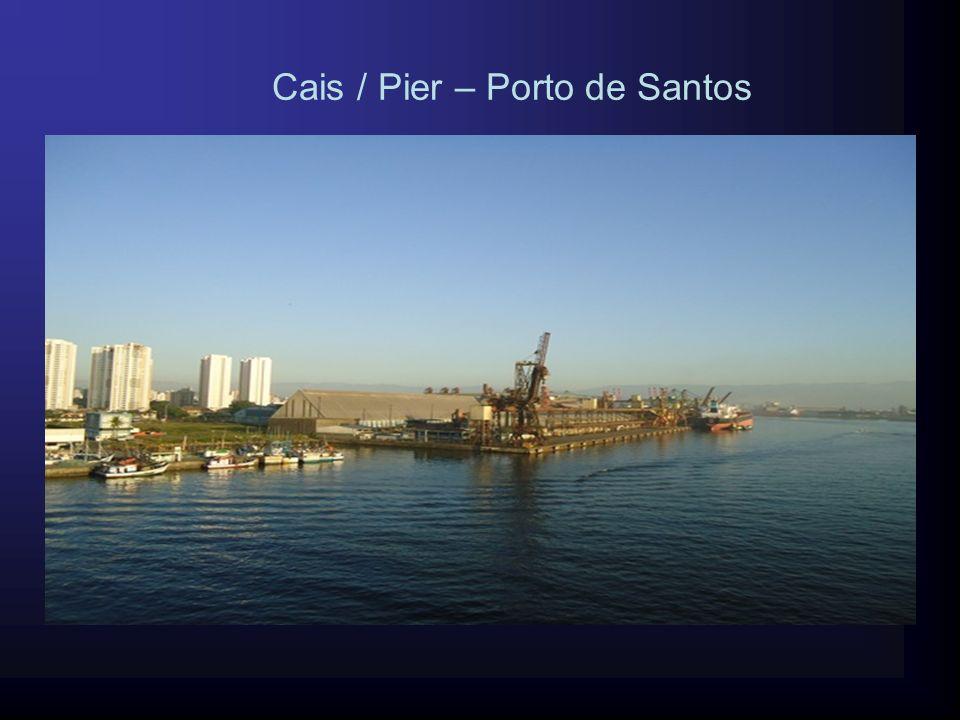 Cais / Pier – Porto de Santos