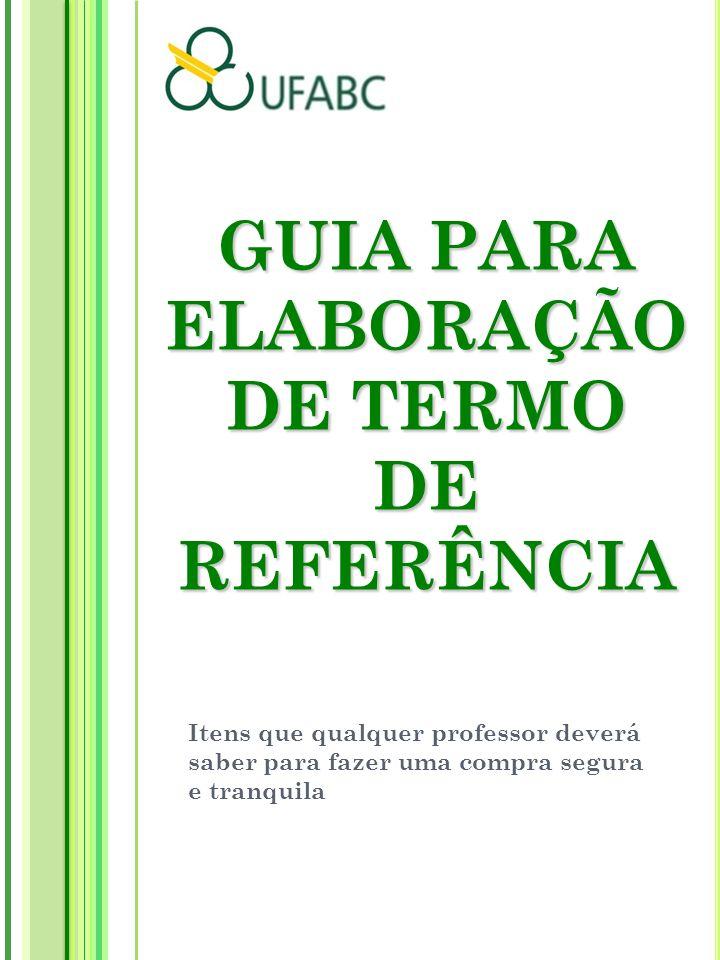 GUIA PARA ELABORAÇÃO DE TERMO DE REFERÊNCIA