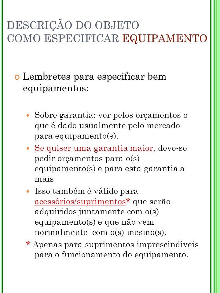 DESCRIÇÃO DO OBJETO COMO ESPECIFICAR EQUIPAMENTO