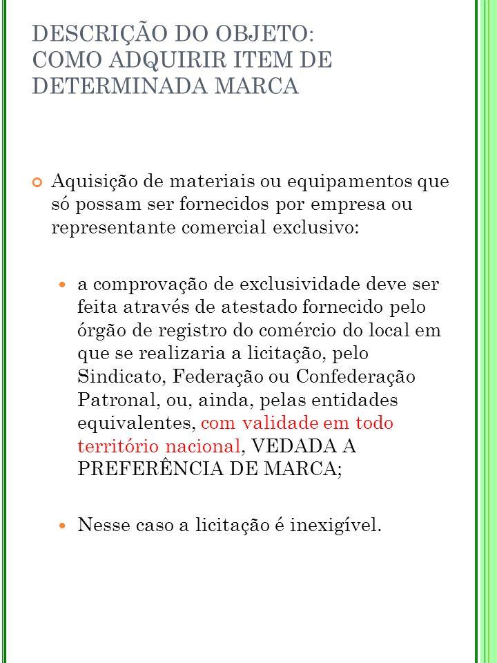 DESCRIÇÃO DO OBJETO: COMO ADQUIRIR ITEM DE DETERMINADA MARCA