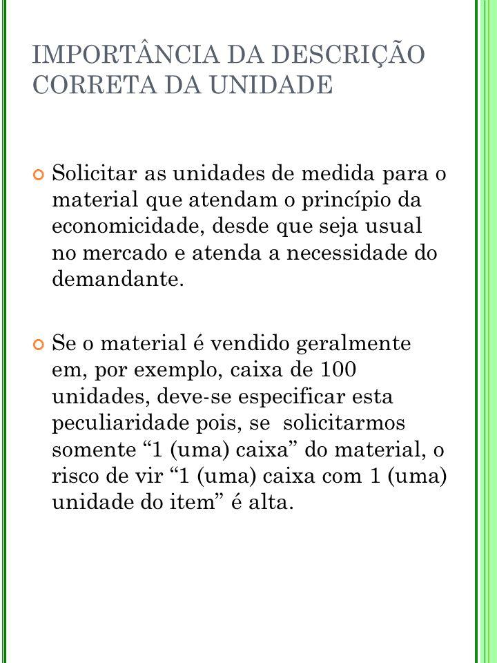 IMPORTÂNCIA DA DESCRIÇÃO CORRETA DA UNIDADE