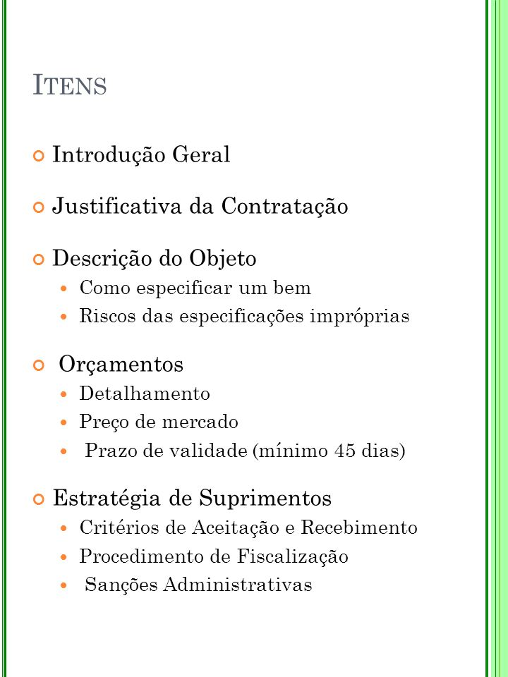 Itens Introdução Geral Justificativa da Contratação