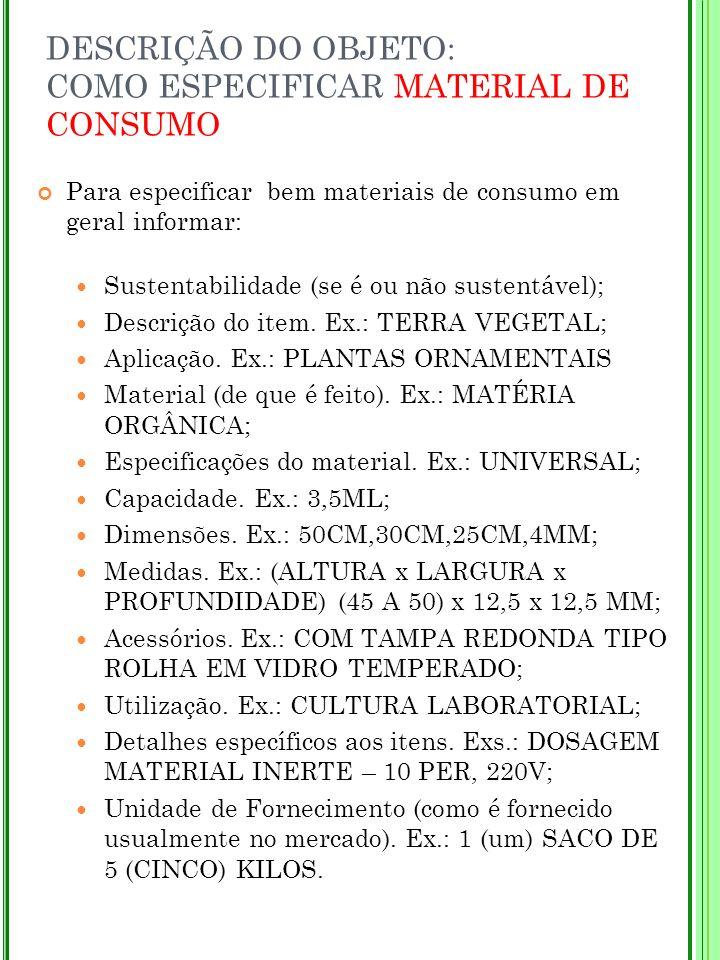 DESCRIÇÃO DO OBJETO: COMO ESPECIFICAR MATERIAL DE CONSUMO