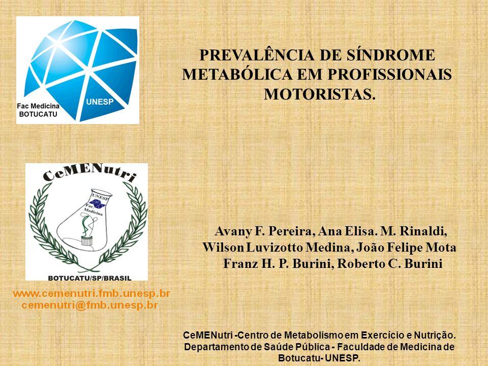 PREVALÊNCIA DE SÍNDROME METABÓLICA EM PROFISSIONAIS MOTORISTAS.