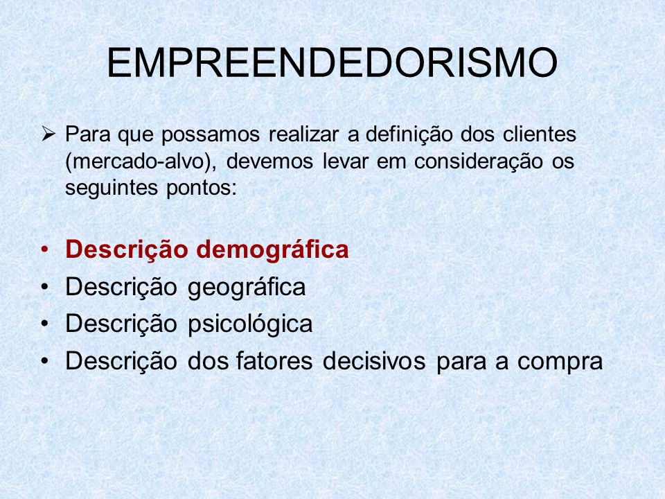 EMPREENDEDORISMO Descrição demográfica Descrição geográfica