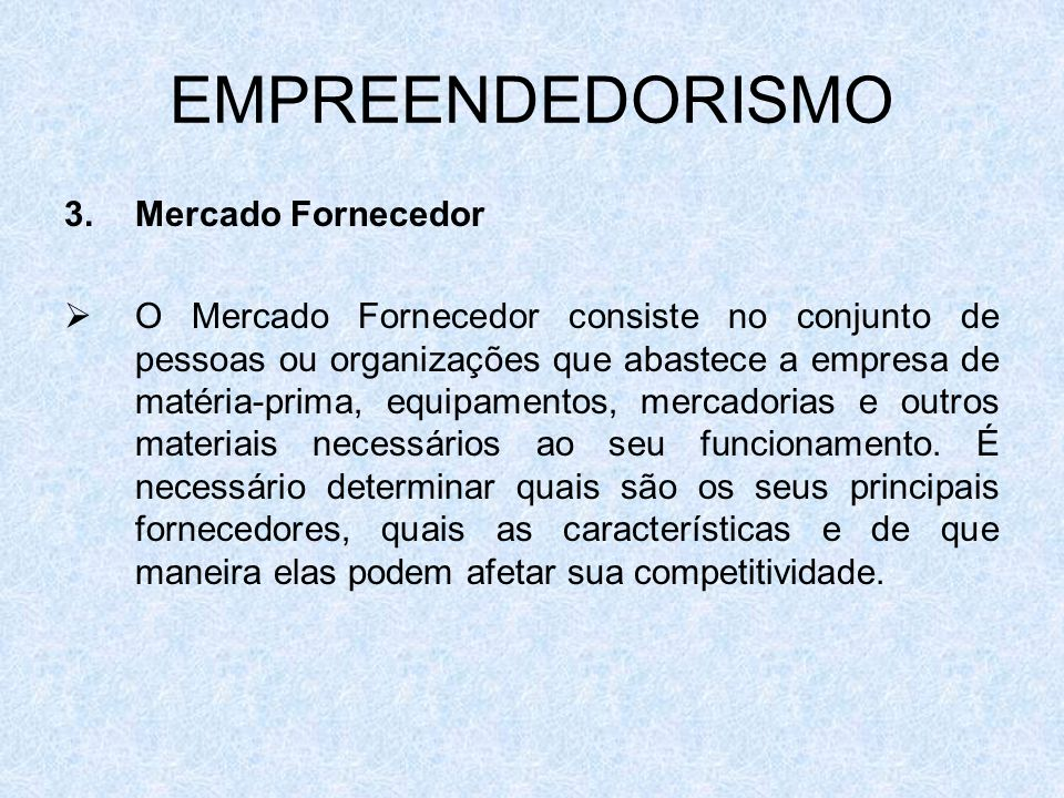 EMPREENDEDORISMO Mercado Fornecedor