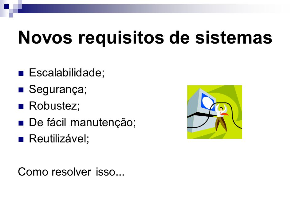 Novos requisitos de sistemas