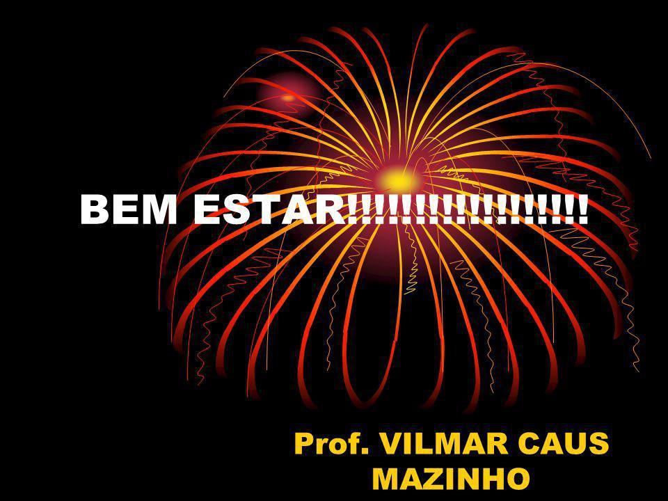 Prof. VILMAR CAUS MAZINHO