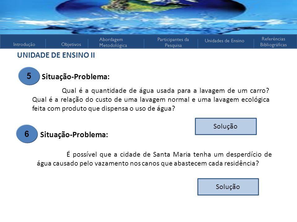 UNIDADE DE ENSINO II 5 Situação-Problema: 6 Situação-Problema: