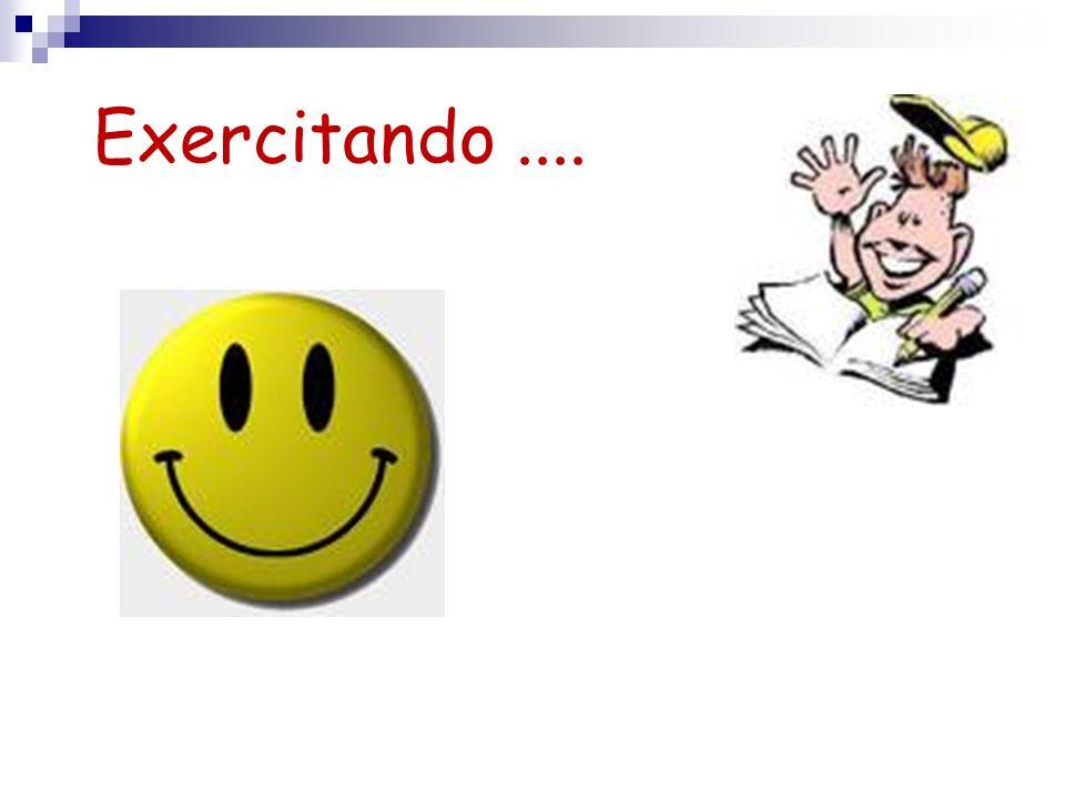 Exercitando ....