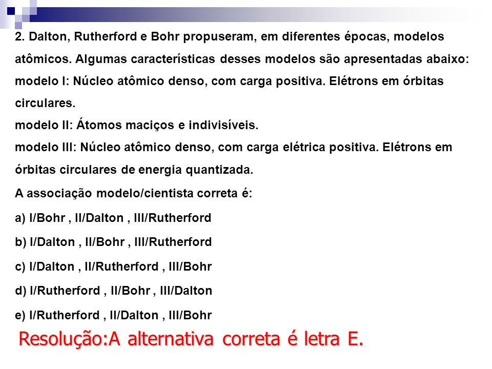 Resolução:A alternativa correta é letra E.