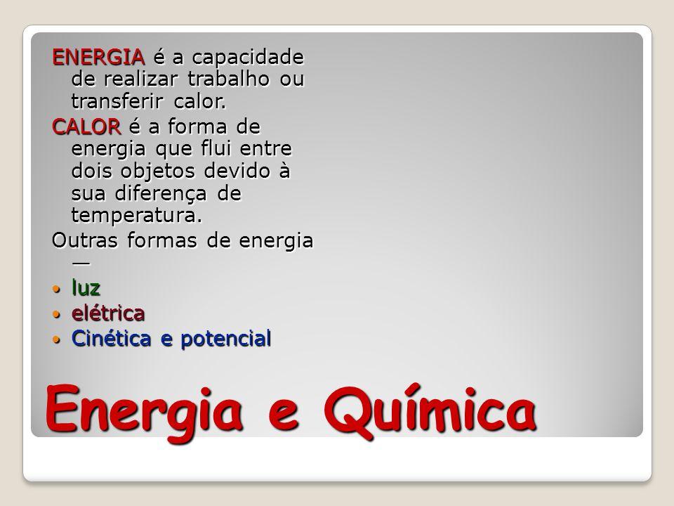 ENERGIA é a capacidade de realizar trabalho ou transferir calor.