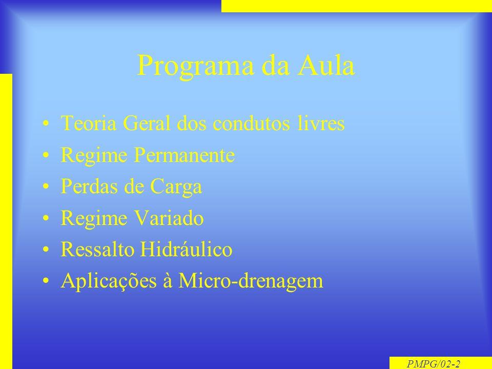Programa da Aula Teoria Geral dos condutos livres Regime Permanente