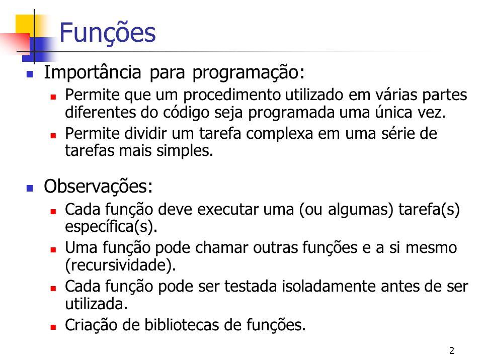 Funções Importância para programação: Observações: