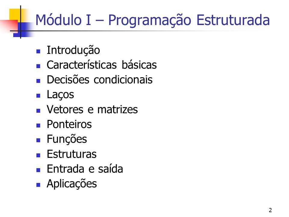 Módulo I – Programação Estruturada