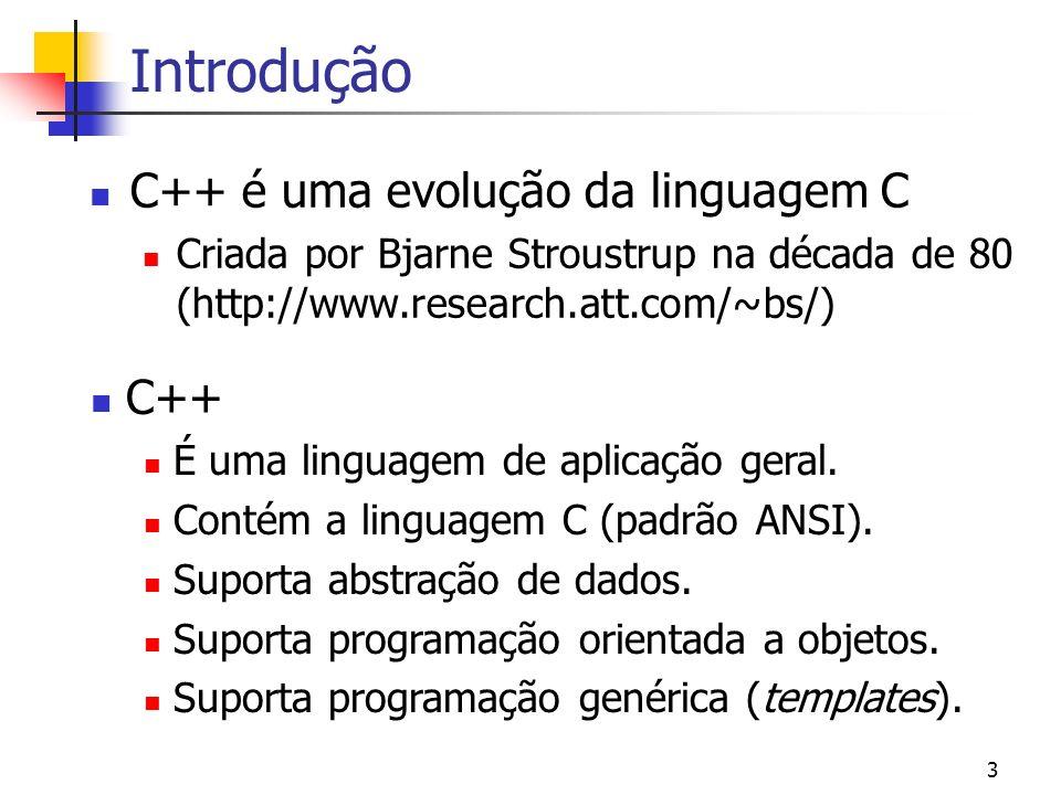 Introdução C++ é uma evolução da linguagem C C++