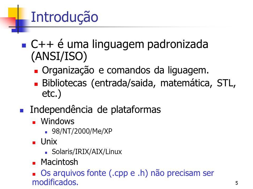 Introdução C++ é uma linguagem padronizada (ANSI/ISO)