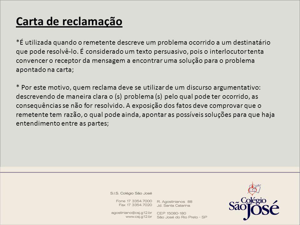 Carta de reclamação *É utilizada quando o remetente descreve um problema ocorrido a um destinatário que pode resolvê-lo.