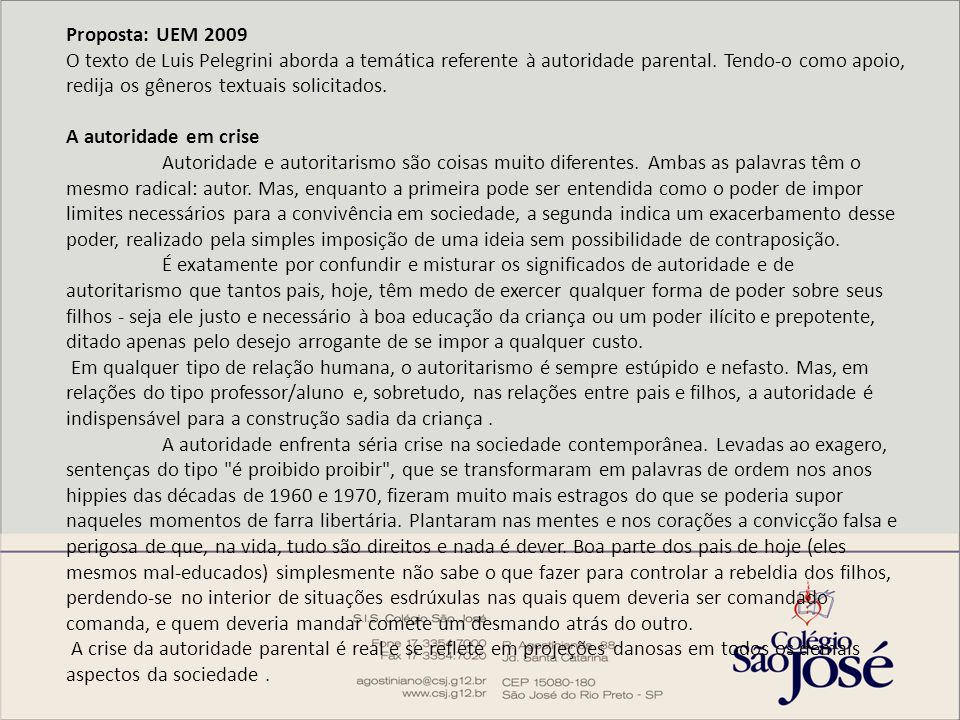 Proposta: UEM 2009 O texto de Luis Pelegrini aborda a temática referente à autoridade parental.