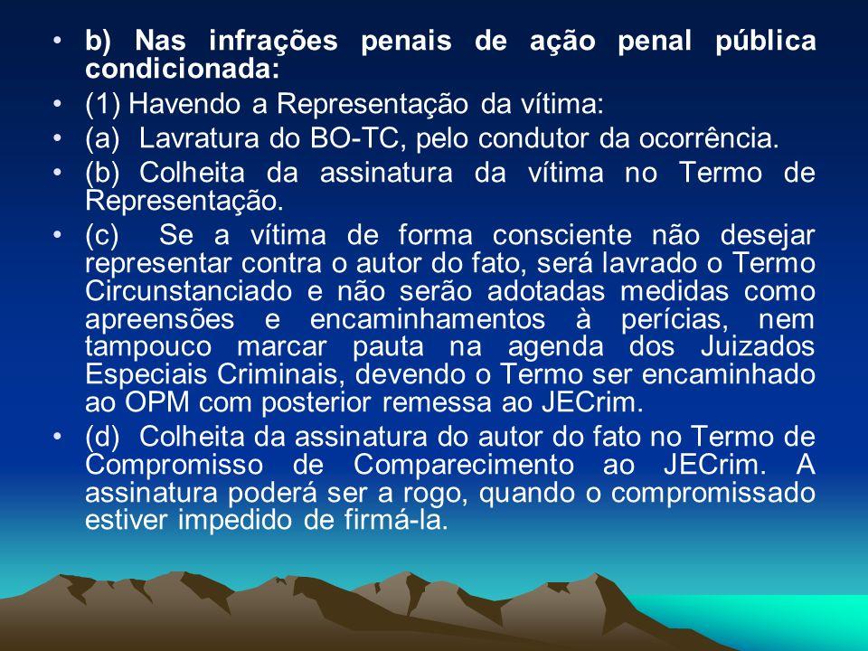 b) Nas infrações penais de ação penal pública condicionada: