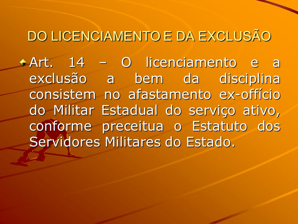 DO LICENCIAMENTO E DA EXCLUSÃO