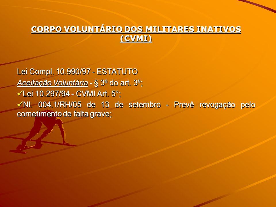 CORPO VOLUNTÁRIO DOS MILITARES INATIVOS (CVMI)