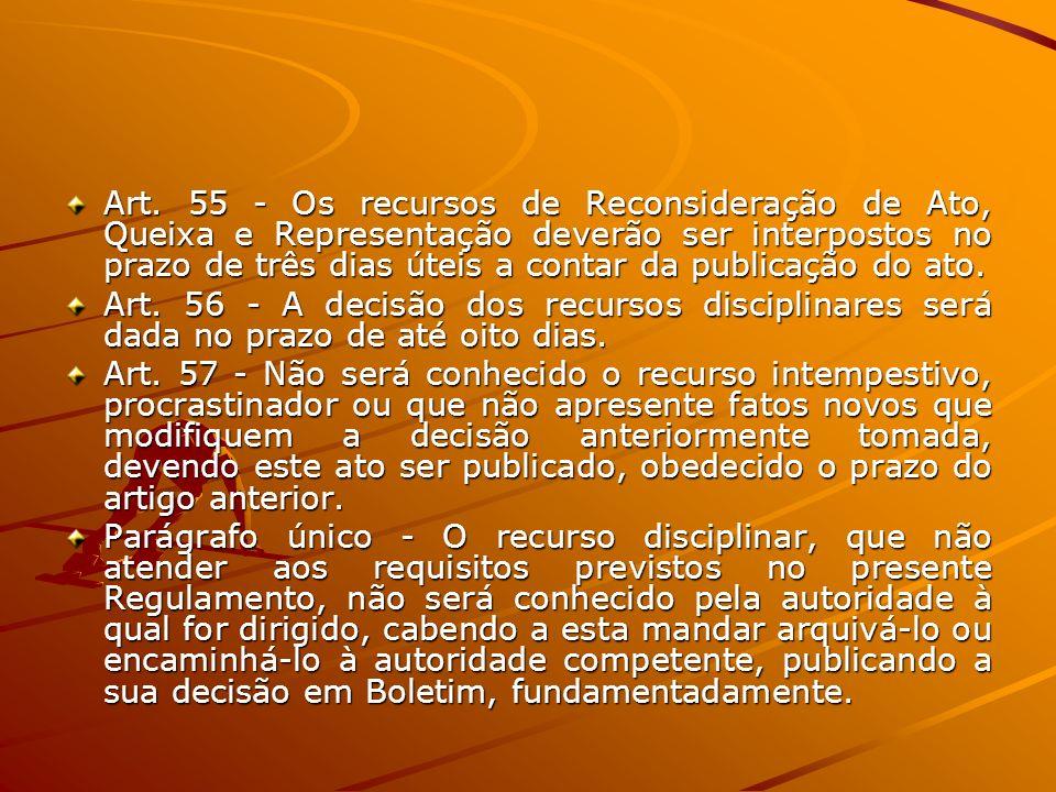 Art. 55 - Os recursos de Reconsideração de Ato, Queixa e Representação deverão ser interpostos no prazo de três dias úteis a contar da publicação do ato.