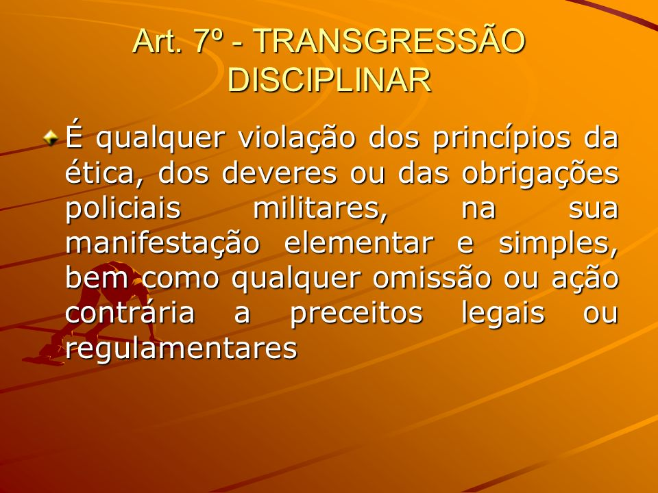 Art. 7º - TRANSGRESSÃO DISCIPLINAR
